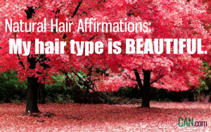 Natural Hair Affirmation: My hair type is BEAUTIFUL.